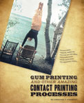 Gum Printing and Other Amazing Contact Printing Processes