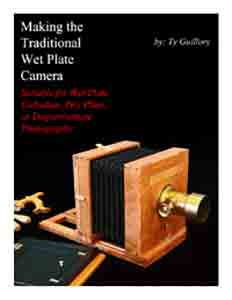 Making a traditional wetplate camera by Ty Guillory
